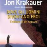 John Krakauer – Dove gli uomini diventano eroi