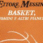 Ettore Messina, Basket uomini e altri pianeti
