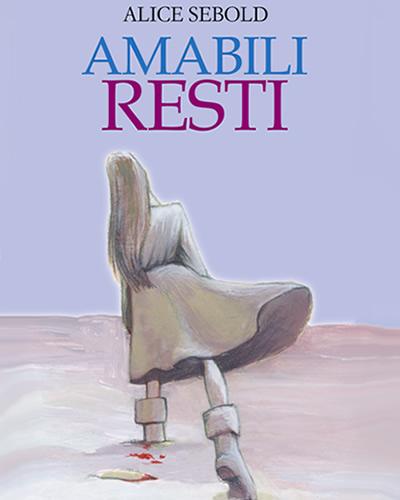 Recensione Amabili resti - Alice Sebold