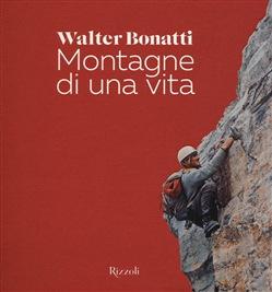 Montagne di una vita - Walter Bonatti