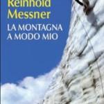 Reinhold messner – La montagna a modo mio