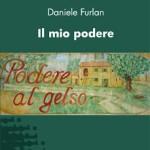 Daniele Furlan – Il mio podere