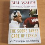 The score takes care of itself – Bill Walsh